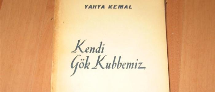 Yahya Kemal Beyatlı: Kendi Gök Kubbemiz (Tüm Şiirler)